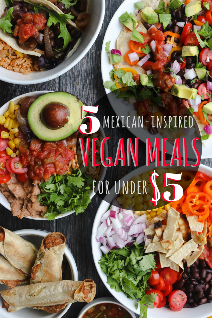 5 Budget Friendly Mexican Meals Vegan From My Bowl