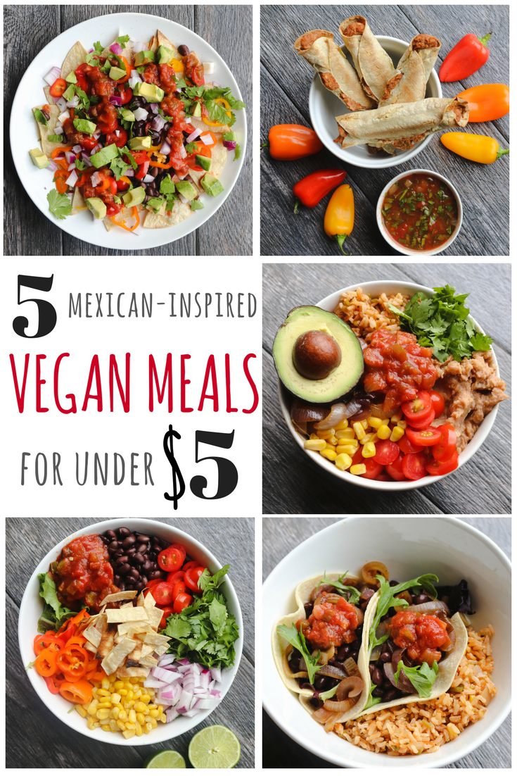5 Mexican Inspired Vegan Meals for Under 5 Dollars Each From My Bowl