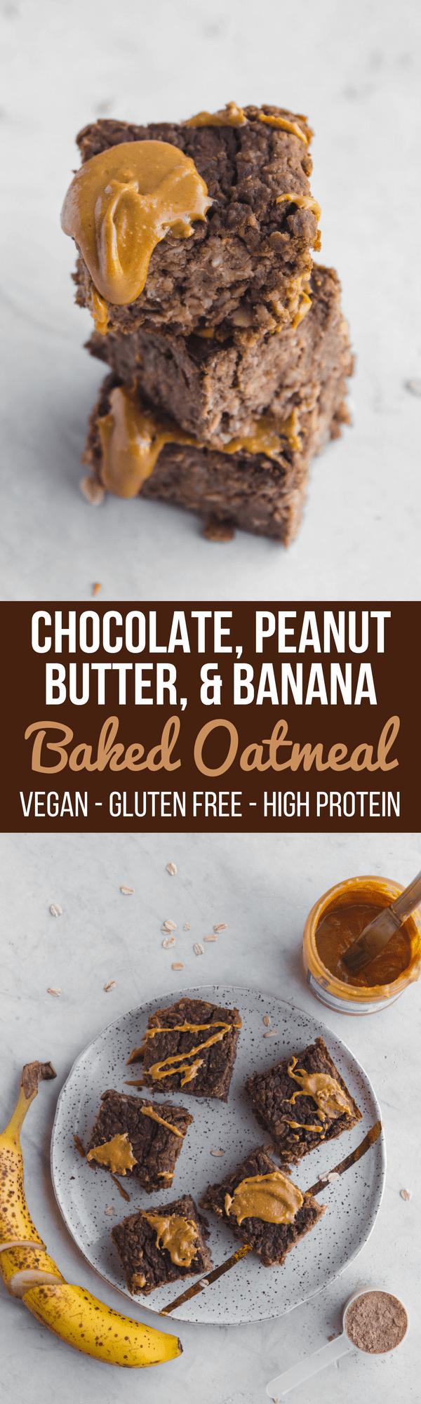 Chocolate, Peanut Butter & Banana Baked Oatmeal - High Protein Vegan Breakfast Recipe #vegan #mealprep #oatmeal #plantbased #glutenfree