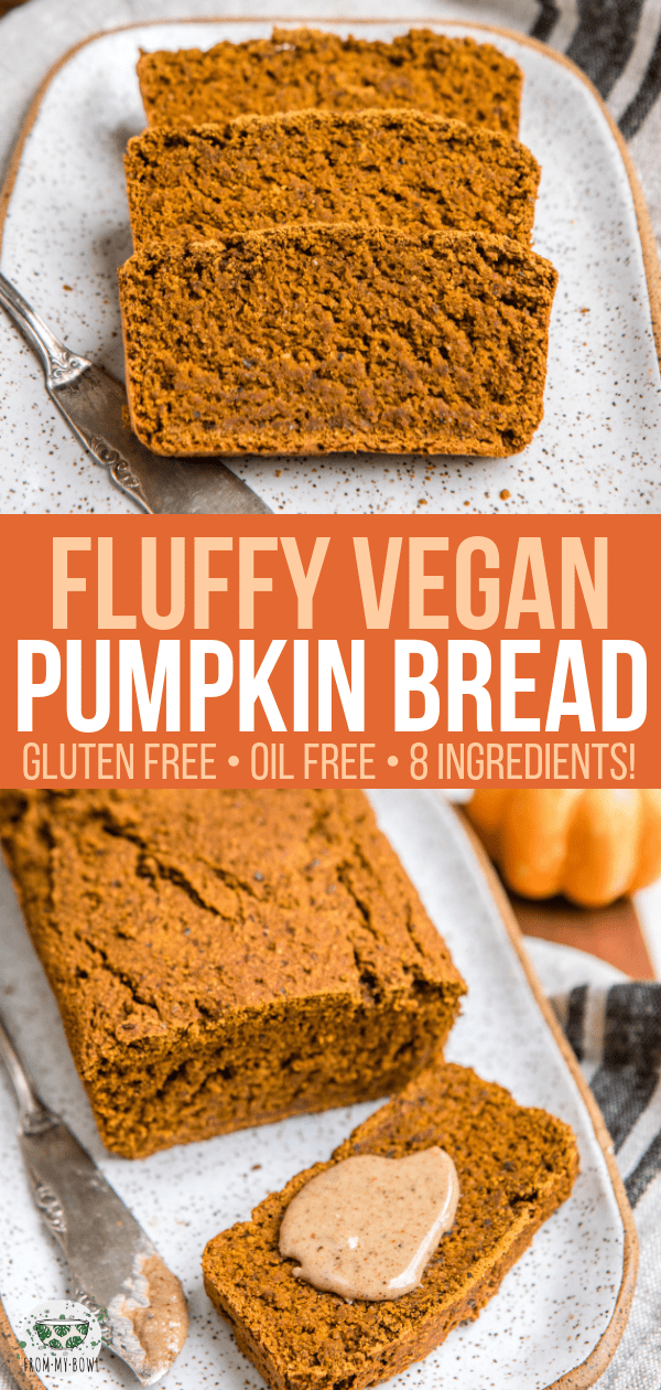 Fluffy, Gluten-Free, and made with only 8 ingredients, this Vegan Pumpkin Bread is sure to be a hit! Perfect for a delicious Fall breakfast, snack, or healthy dessert. #pumpkin #vegan #glutenfree #plantbased #pumpkinbread #pumpkinspice #fallbreakfast #falldessert via frommybowl.com
