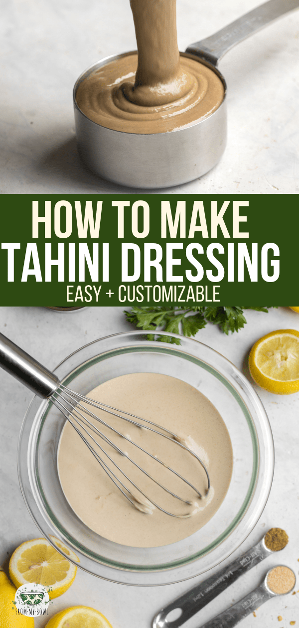 You only need 3 simple ingredients to make this amazing Tahini Dressing! It's customizable, perfect for Meal Prep, and delicious on just about everything. #tahini #tahinidressing #easydressing #vegan #glutenfree #plantbased via frommybowl.com