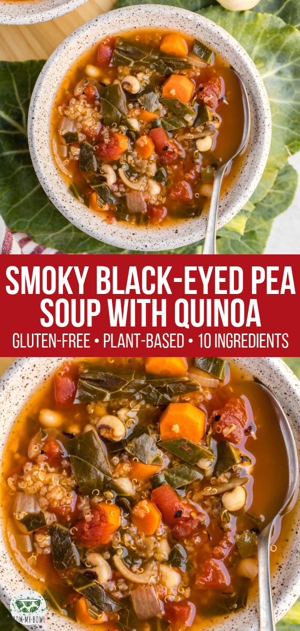 This 10-ingredient Smoky Black-Eyed Pea Soup is cozy, hearty, and packed with extra plant-based protein thanks to the addition of Quinoa! Perfect for an easy fall dinner or meal prep #vegan #glutenfree #plantbased #soup #blackeyedpeas #quinoa #mealprep via frommybowl.com