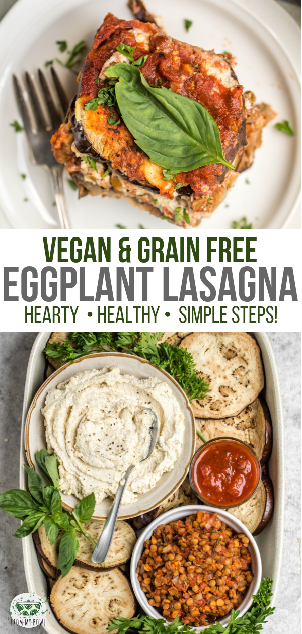 This Vegan Eggplant Lasagna is free from Gluten, Dairy, and Grains, but not on flavor! A hearty, healthy, and cozy dinner option. #vegan #glutenfree #eggplantlasagna #plantbased #grainfree #veganlasagna #dairyfree   frommybowl.com
