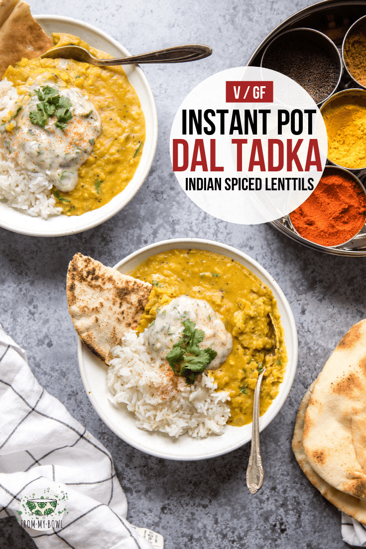 This Instant Pot Dal Tadka is creamy, flavorful, and packed with plant-based protein! Yellow lentils combine with fragrant spices for a satisfying meal. #dal #instantpot #vegan #glutenfree | frommybowl.com