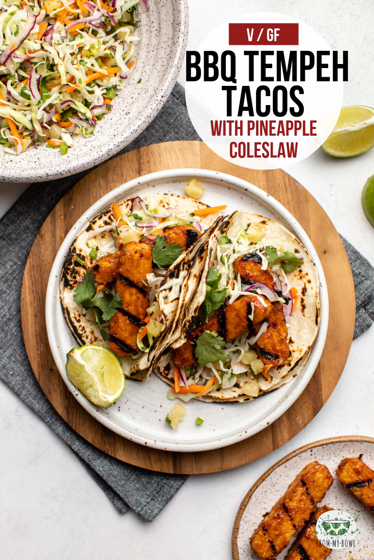 Make these BBQ Tempeh Tacos with Pineapple Coleslaw are a quick, tasty, and refreshing plant-based dinner! Made with wholesome ingredients & big flavor. #tempeh #tacos #plantbased #grilledtempeh | frommybowl.com