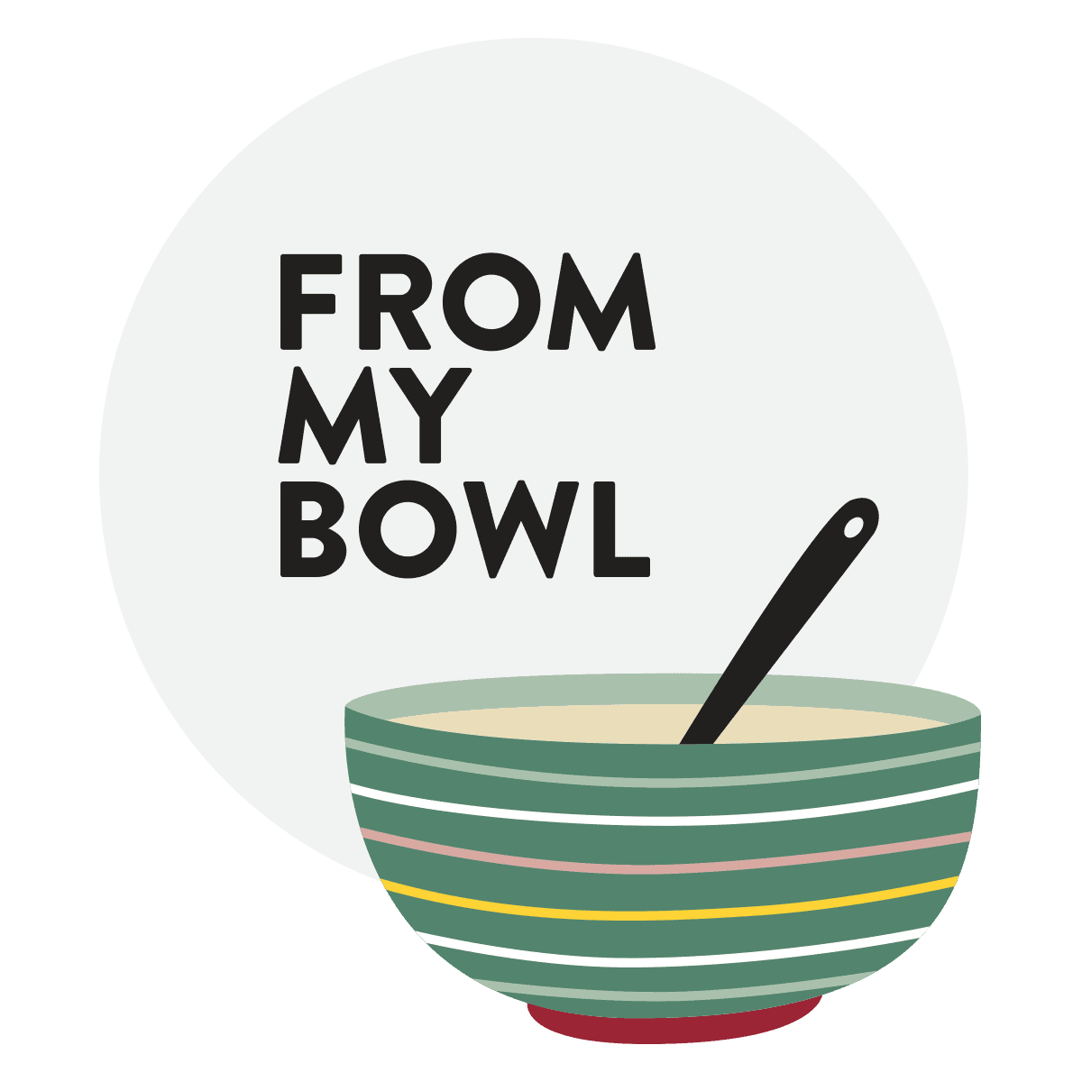 From My Bowl