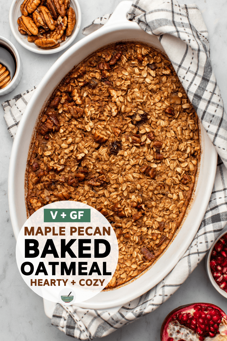 This Maple Pecan Oatmeal is hearty, cozy, and made from only 9 wholesome ingredients! Made in 1 bowl and perfect for a make-ahead breakfast or slow morning. #oatmeal #bakedoatmeal #maplepecan #vegan #plantbased | frommybowl.com