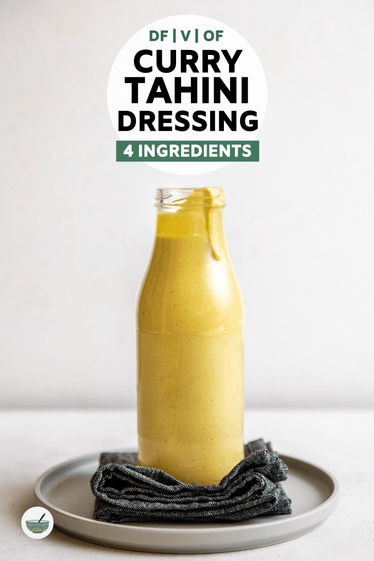 This Curry Tahini Dressing is the perfectly creamy, spicy, and tangy! Made with only 4 plant-based ingredients and great on salads, bowls, and as a dip. #tahini #currytahini #tahinidressing #vegandressing #oilfree | frommybowl.com