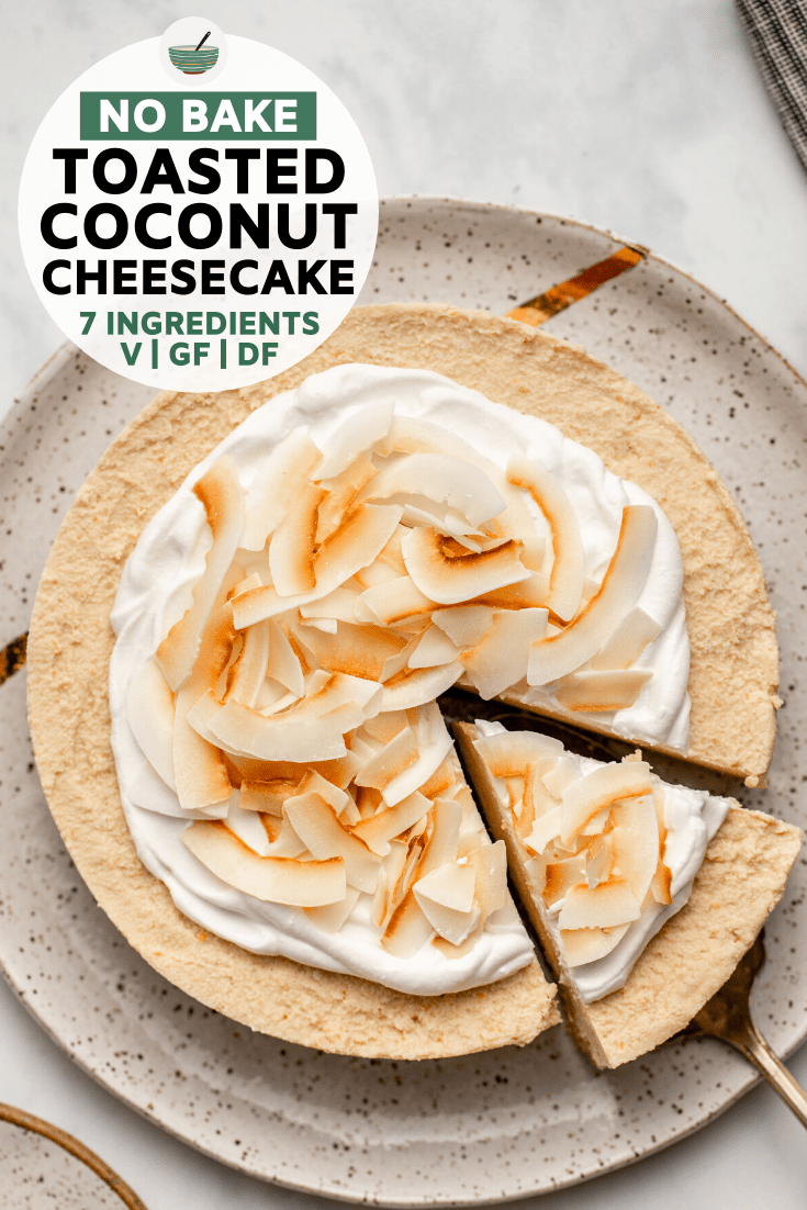 This Toasted Coconut Cheesecake is creamy, light, and made from only 7 plant-based ingredients! It's the perfect no-bake, easy, and delicious dessert. Vegan, Nut-Free & Gluten-Free.