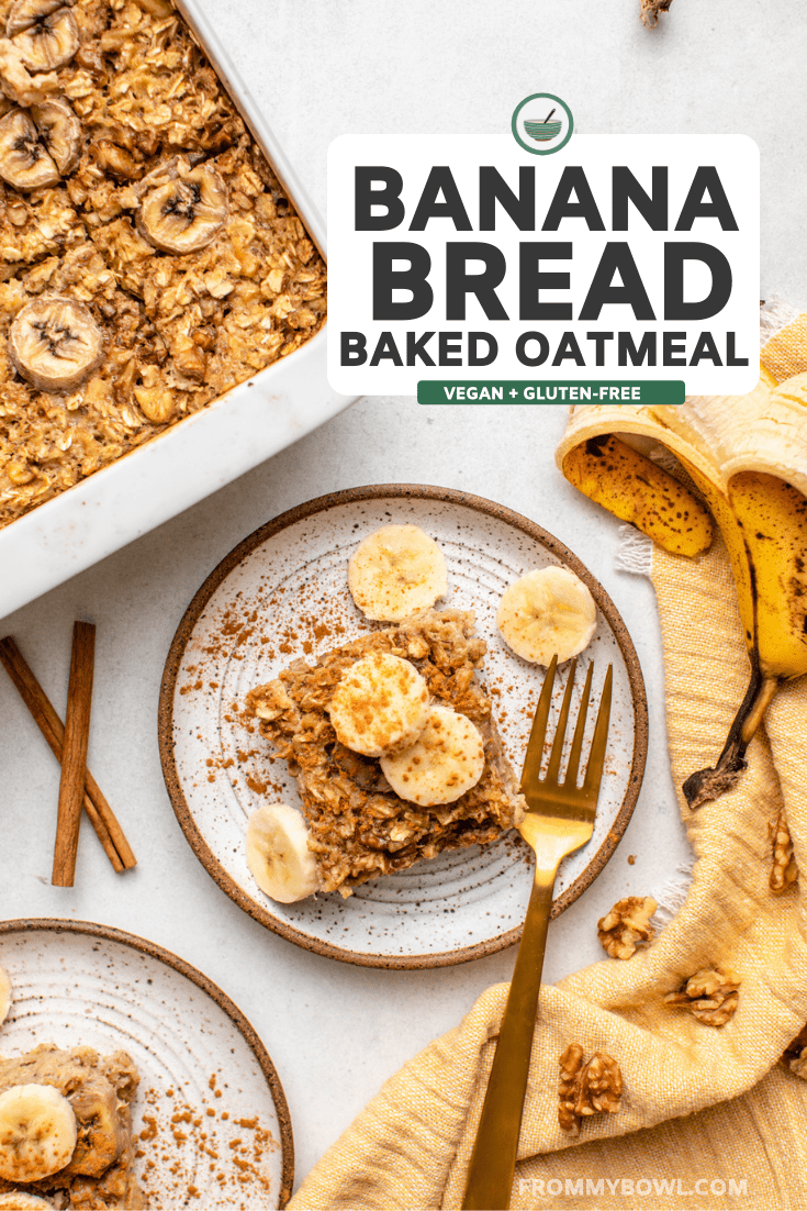 baked banana bread oatmeal in white baking dish with slice of baked oatmeal on white plate topped with bananas and cinnamon